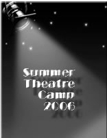 Act One 2006 Theatre Summer Camp Photo Album
